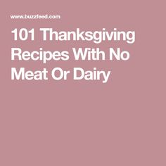 101 Thanksgiving Recipes With No Meat Or Dairy
