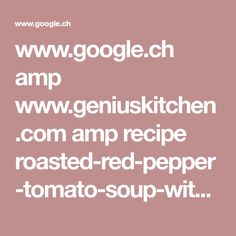 www.google.ch amp www.geniuskitchen.com amp recipe roasted-red-pepper-tomato-soup-with-spinach-gnocchi-475702