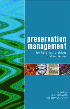 Preservation Management for Libraries, Archives and Museums: Amazon.co.uk: G. E. Gorman, Sydney J. Shep: Books