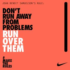 Run OVER your problems.