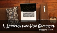 11 Articles Every New and Struggling Blogger Should Read, complete with tips and tools to use and understand.