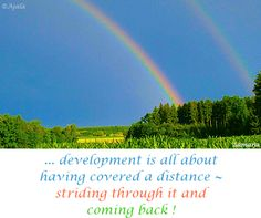 ... #development is all about having covered a #distance ~ striding through it and #coming_back ! ( #Samara )