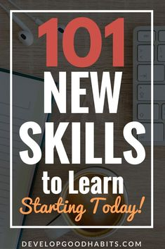 Learn Something New: 101 New Skills to Learn Starting Today || See 101 of the new, cool skills you can learn to become a better and more well rounded person