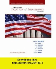 Taxation of Individuals (9780077345402) Brian Spilker, Benjamin Ayers, John Robinson, Edmund Outslay, Ronald Worsham, John Barrick, Connie Weaver , ISBN-10: 0077345401  , ISBN-13: 978-0077345402 ,  , tutorials , pdf , ebook , torrent , downloads , rapidshare , filesonic , hotfile , megaupload , fileserve
