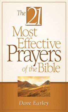 21 Most Effective Prayers of The Bible by Dave Earley http://www.amazon.com/dp/1602602166/ref=cm_sw_r_pi_dp_dW3eub0ZZR38Y