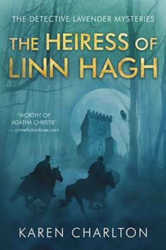 The Heiress of Linn Hagh (The Detective Lavender Mysteries Book 1) by [Charlton, Karen]