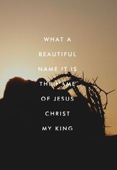 """""""What A Beautiful Name"""""""