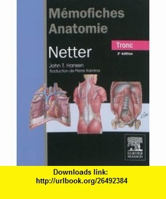 m�mofiches anatomie Netter ; tronc (3e �dition) (9782294713019) John T. Hansen , ISBN-10: 229471301X  , ISBN-13: 978-2294713019 ,  , tutorials , pdf , ebook , torrent , downloads , rapidshare , filesonic , hotfile , megaupload , fileserve