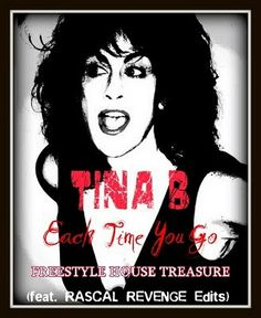 Tina B Freestyle | TINA B EACH TIME YOU GO ( FEAT RASCALS REVENGE EDITS )