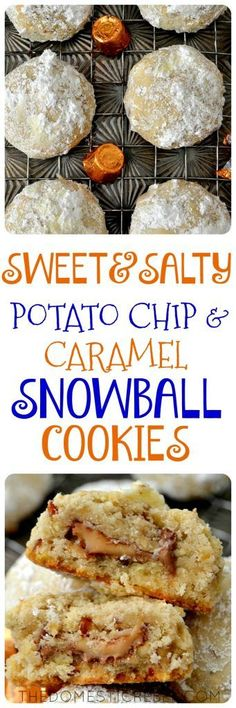 These Sweet & Salty Snowball Cookies aren't your grandma's ordinary snowball! Made with ground pecans and crushed potato chips for a salty bite, they're filled with gooey, buttery caramel candies. So easy, impressive and one of a kind!