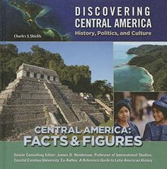 Central America: Facts & Figures (Discovering Central America: History, Politics, and Culture)
