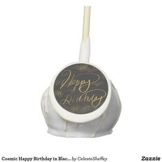 Cosmic Happy Birthday in Black and Gold deliciously moist cake pops