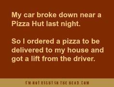 My car broke near a Pizza Hut last night