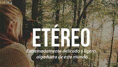Las 20 palabras más bonitas del idioma español. Cosas que inspiran, cosas que intrigan y cosas que deberían ser vistas.