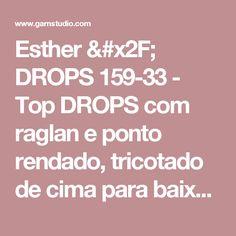 """Esther / DROPS 159-33 - Top DROPS com raglan e ponto rendado, tricotado de cima para baixo (top down), com mangas curtas, em """"Muskat"""". Do S ao XXXL. - Modelo gratuito de DROPS Design"""
