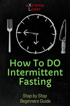 How To Do Intermittent Fasting Step By Step Beginners Guide Lose Fat Fast, Fat To Fit, Natural Fat Burners, Intermittent Fasting, Step Guide, Fat Burning, At Home Workouts, Weight Loss, Losing Weight