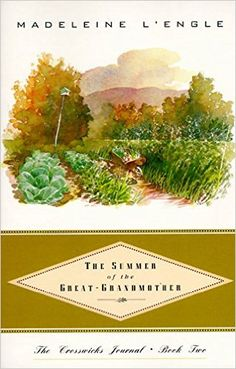 The Summer of the Great-Grandmother (Crosswicks Journal, Book 2) by Madeleine L'Engle
