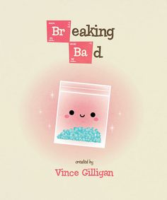 Kawaii Breaking Bad by Jerrod Maruyama in Sacramento, CA  There's something perverse about the cute little meth bag...