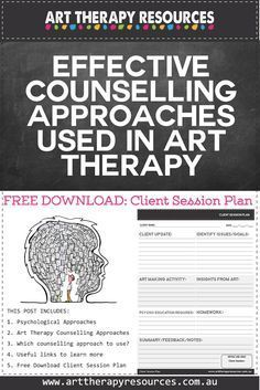 Effective Counselling Approaches Used in Art Therapy. FREE DOWNLOAD. Client Session Plan