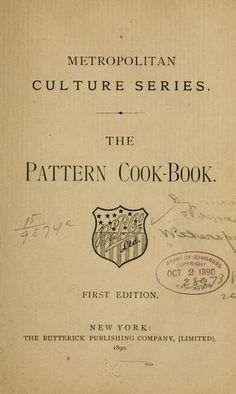 1890 | The Pattern Cook-Book | The Butterick Publishing Company, [Limited] | First Edition