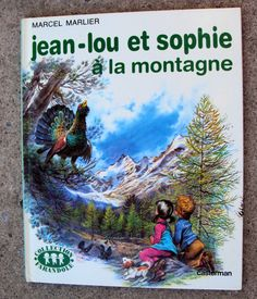 Jean-Lou et Sophie a la Montagne (1974) By Marcel Marlier - Vintage French Childrens Book. $19.00, via Etsy.