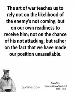 Sun Tzu Quotes, Quotations, Phrases, Verses and Sayings. Sun Tzu, Art Of War Quotes, Life Quotes, Fighter Quotes, Great Quotes, Inspirational Quotes, General Quotes, Warrior Quotes, Empowering Quotes