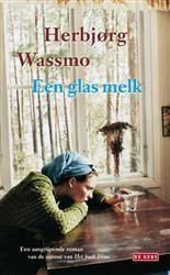 Herbjørg Wassmo - Een glas melk - bibliotheek.nl