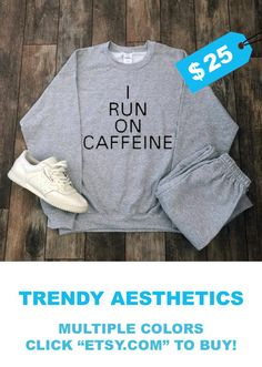 d462f067 I Run On Caffeine Sweatshirt Tumblr Aesthetic Clothing Hippie Clothes  Coffee Shirt Kawaii Clothing Cute Coffee Gift Cafe Quotes Tumblr Shirt