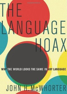 The Language Hoax: Why the World Looks the Same in Any Language, http://www.amazon.com/dp/0199361584/ref=cm_sw_r_pi_awdm_q-tvtb09GFMT2