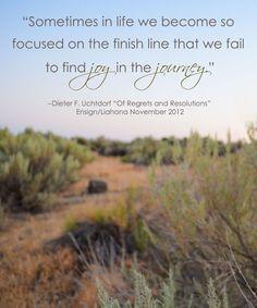 LDS Quote | Dieter F. Uchtdorf #enjoythejourney #lovelife #ldsquote http://sprinklesonmyicecream.blogspot.com/