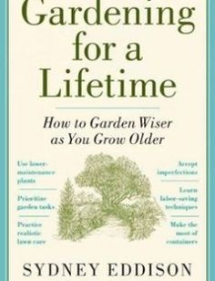 Gardening for a Lifetime: How to Garden Wiser as You Grow Older free download by Sydney Eddison ISBN: 9781604690651 with BooksBob. Fast and free eBooks download.  The post Gardening for a Lifetime: How to Garden Wiser as You Grow Older Free Download appeared first on Booksbob.com.