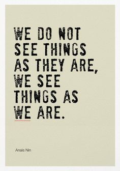 Inspirational Quotes Discover We See Things As We Are Poster Print / Inspirational Quote Prints Now Quotes, Great Quotes, Words Quotes, Wise Words, Seeing Quotes, Truth Quotes, Unique Quotes, Ship Quotes, Quotes Of Wisdom