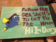 FINDING DORY THEME. Simple poster board. I free hand drew and painted it! Made this for my friends daughter's 3rd birthday party..she put it in the front lawn and layed out seashells to direct her guests to the party