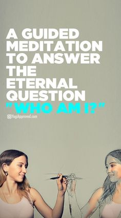 A Guided Meditation to Answer the Eternal Question