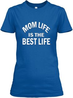 Mom Life Is The Best Life Royal Women's T-Shirt Front