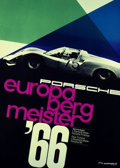 vintage porsche posters - Europa-Bergmeister 1966 designed by Volz Car Posters, Poster Ads, Event Posters, Sports Posters, Movie Posters, Vintage Advertisements, Vintage Ads, Porsche 911, Porsche Sportwagen