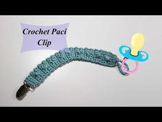 Crochet Pacifier Clip tutorial - YouTube