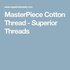 MasterPiece Cotton Thread - Superior Threads
