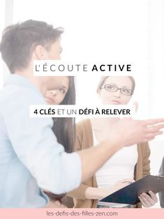 L'écoute active: 4 clés et un défi à relever - Les défis des filles zen Developement Personnel, Coaching, Education Positive, Zen Meditation, Good Habits, Management Tips, Growing Up, Affirmations, Leadership