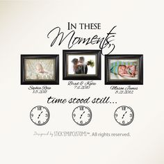 In These Moments Time Stood Still. Wall Decal by StickemUpCustoms