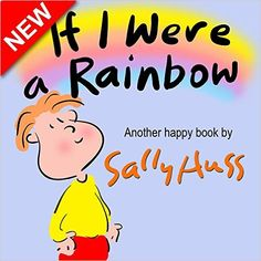 Children's Books: IF I WERE A RAINBOW (Fanciful, Rhyming Bedtime Story/Picture Book, About Imagination, Colors, and Sharing, for Beginner Readers, with 25 Illustrations, Ages 2-7) - Kindle edition by Sally Huss. Children Kindle eBooks @ Amazon.com.