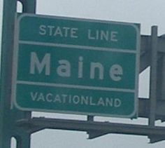 """Maine State Line - all tourists turn around!  when you are here """"we can't get there from here"""" and we live here."""