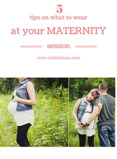 5 Tips on What to Wear for a Maternity Session, Maternity Session Tips, What to Wear, Photography Tips