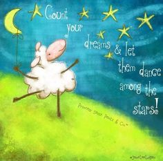 Count your dreams and let them dance among the ... / Quixotic Quotes