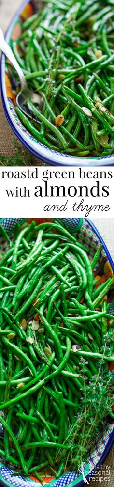 roasted green beans with almonds and thyme - Healthy Seasonal Recipes: