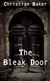 Free Kindle Book -   The Bleak Door: a science fiction thriller novel Check more at http://www.free-kindle-books-4u.com/science-fictionfree-the-bleak-door-a-science-fiction-thriller-novel/