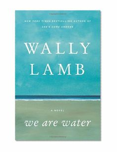 We Are Water: A Novel/Wally Lamb. Not as infectious as his other two novels, but still an interesting, captivating read told by different narrators in different generations.