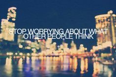 Stop Worrying Quotes