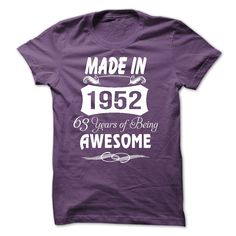 Made In 1952 - 63 Years Of Being Awesome T Shirt, Hoodie, Sweatshirt