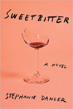 Sweetbitter by Stephanie Danler makes our list of 15 must-read breakthrough novels of 2016.